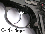 On The Trigger
